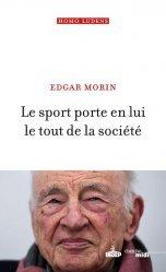 Dernières parutions sur Psychologie des organisations, Le sport porte en lui le tout de la société
