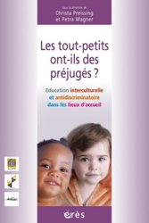 Dernières parutions dans Petite enfance et parentalité, Les tout-petits ont-ils des préjugés ? Education interculturelle et antidiscriminatoire dans les lieux d'accueil