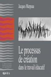 Dernières parutions dans L'éducation spécialisée au quotidien, Le processus de création dans le travail éducatif