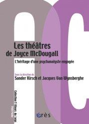 Dernières parutions dans L'ailleurs du corps, Les théâtre de Joyce Mc Dougall