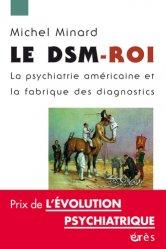 Dernières parutions dans Des travaux et des jours, Le DSM-Roi