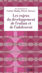 Dernières parutions dans 1001 et +, Les enjeux du développement de l'enfant et de l'adolescent