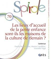 Dernières parutions dans Spirale, Les lieux d'accueil de la petite enfance sont-ils les maisons de la culture de demain ?