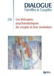 Dernières parutions dans Dialogue, Les thérapies psychanalytiques du couple et leur évolution
