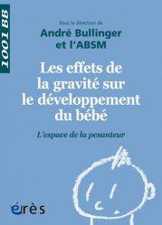 Dernières parutions dans 1001 BB, Les effets de la gravité sur le développement du bébé - L'espace de la pesanteur