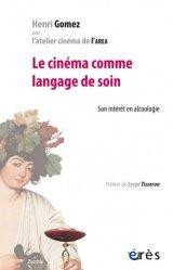Dernières parutions dans Bacchus, Le cinéma comme langage de soin