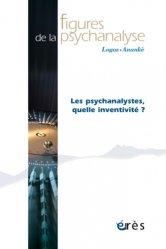 Dernières parutions dans Figures de la psychanalyse, Les psychanalystes, quelle inventivité ?