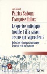 Dernières parutions dans Cahiers de PREAUT, Le spectre autistique trouble-t-il la raison de ceux qui l'approchent ?