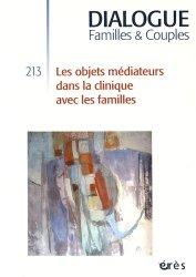 Dernières parutions dans Dialogue, Les objets médiateurs dans la clinique avec les familles