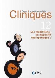 Dernières parutions sur Consultation et thérapies psychiatriques, Les médiations : un dispositif thérapeutique ?