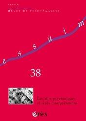 Dernières parutions dans Essaim, Les dits psychotiques et leurs interprétations