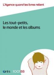 Dernières parutions dans 1001 BB, Les tout-petits, le monde et les albums