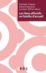 Dernières parutions dans Enfance et parentalité, Les liens affectifs en familles d'accueil