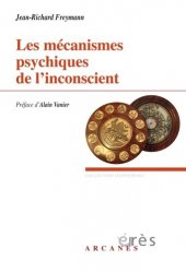 Dernières parutions dans Hypothèses, Les mécanismes psychiques de l'inconscient