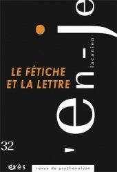 Dernières parutions dans L'en-Je lacanien, Le fétiche et la lettre