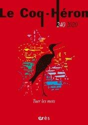 Dernières parutions sur Revues de psychanalyse, Le Coq-Héron N° 240 : Tuer les mots