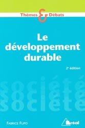 Souvent acheté avec Dictionnaire de l'environnement et du développement durable, le Le développement durable