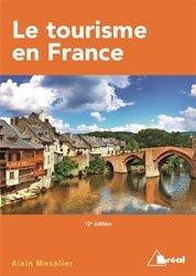 Dernières parutions sur Ingéniérie touristique, Le tourisme en France