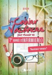 Dernières parutions sur Infirmières, Le cahier de vacances pour réussir en 1re année d'infirmièr(e). Edition 2020