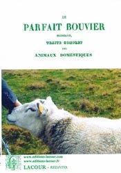 Dernières parutions sur Maladies d'élevage, Le parfait Bouvier moderne
