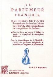 Dernières parutions dans Rediviva, Le parfumeur françois, qui enseigne toutes les manières de tirer les odeurs des fleurs & à faire toutes sortes de compositions de parfums