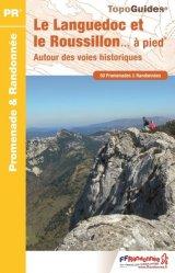 Dernières parutions dans Topo Guides, Le Languedoc-Roussillon... à pied