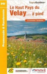 Dernières parutions dans Topo Guides, Le Haut Pays du Velay à pied