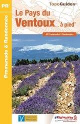 Dernières parutions dans Topo Guides, Le Pays du Ventoux... à pied