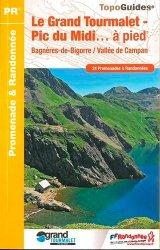 Dernières parutions dans Topo Guides, Le Grand Tourmalet...Pic du Midi… à pied
