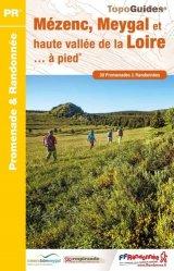 Dernières parutions dans TopoGuides PR, Le massif du Mezenc et de la Loire sauvage à pied