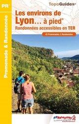Dernières parutions dans TopoGuides PR, Les environs de Lyon à pied