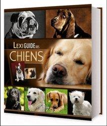 Nouvelle édition Lexiguide des chiens