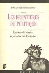 Dernières parutions dans Res Publica, Les frontières du politique. Enquêtes sur les processus de politisation et de dépolitisation