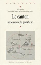 Dernières parutions dans Histoire et Patrimoine en Touraine, Le canton, un territoire au quotidien ?