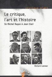Dernières parutions dans Critique d'art, Le Critique, l'Art et l'Histoire. De Michel Ragon à Jean Clair