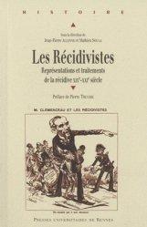 Dernières parutions dans Histoire, Les Récidivistes. Représentations et traitements de la récidive XIXe-XXIe siècle