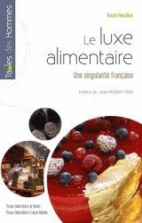Dernières parutions dans Tables des Hommes, Le luxe alimentaire. Une singularité française