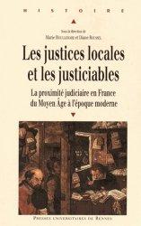 Dernières parutions dans Histoire, Les justices locales et les justiciables. La proximité judiciaire en France du Moyen Age à l'époque moderne