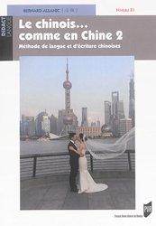Dernières parutions dans Didact langue, Le Chinois... Comme en Chine - Méthode de Langue et d'Ecriture Chinoises Tome 2, Niveau B1