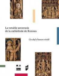 Dernières parutions sur Art sacré, Le retable anversois de la cathédrale de Rennes. Un chef-d'oeuvre révélé
