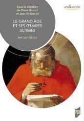 Dernières parutions dans Art & Société, Le grand âge et ses oeuvres ultimes