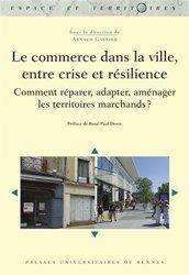 Dernières parutions sur Urbanisme, Le commerce dans la ville, entre crise et résilience