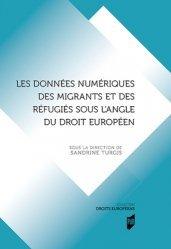 Dernières parutions sur Droit communautaire, Les données numériques des migrants et des réfugiés sous l'angle du droit européen