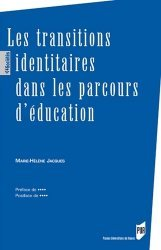 Dernières parutions dans Des sociétés, Les transitions identitaires dans les parcours d'éducation