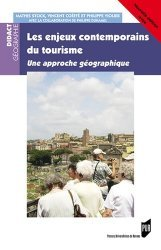 Dernières parutions sur Géographie humaine, Les enjeux contemporains du tourisme