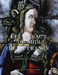 Dernières parutions sur Vitraux et enluminures, Les vitraux du Midi de la France. Région Provence-Alpes Côte d'Azur