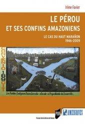 Dernières parutions dans Des Amériques, Le Pérou et ses confins amazoniens