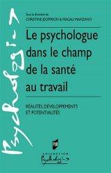 Dernières parutions sur Psychologie du travail, Le psychologue dans le champ de la santé au travail