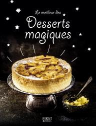 Dernières parutions dans Le meilleur, Le meilleur des desserts magiques