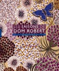 Dernières parutions sur Tapisserie - Ameublement, Les Saisons de Dom Robert. Tapisseries (édit 2018)